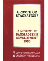 Growth or Stagnation? -A review of Bangladesh's development 1996