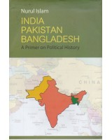 India Pakistan Bangladesh: A Primer on Political History
