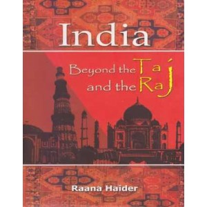 India: Beyond the Taj and the Raj