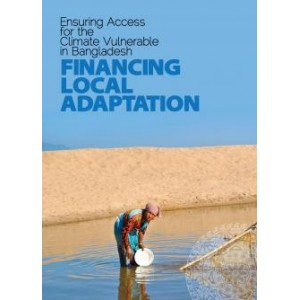 Financing Local Adaptation: Ensuring Access for the Climate Vulnerable in Bangladesh