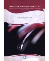 Through Moments in History : Memoirs of Two Decades of Intellectual and Social Life (1970-1990)