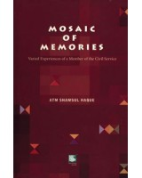 MOSAIC OF MEMORIES: Varied Experiences of a Member of the Civil Service