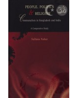People, Politics & Religion : Communalism in Bangladesh and India