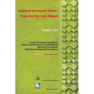 Bangladesh Development Debates : Perspectives from Policy Dialogues (Volume Two)
