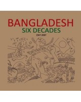 Bangladesh: Six Decades (1947-2007)