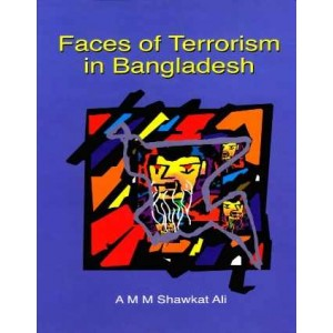Faces of Terrorism in Bangladesh