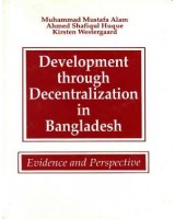 Development through Decentralization in Bangladesh - Evidence and Perspectives