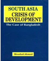 South Asia Crisis of Development: The Case of Bangladesh