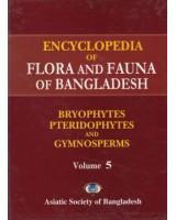 Encyclopedia of Flora and Fauna of Bangladesh, Volume 5: Bryophytes, Pteridophytes and Gymnosperms