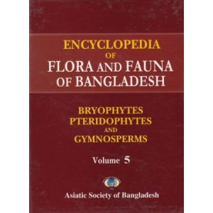 Encyclopedia of Flora and Fauna of Bangladesh, Volume 5: Bryophytes, Pteridophytes and Gymnosperms