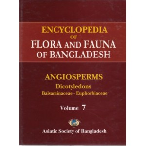 Encyclopedia of Flora and Fauna of Bangladesh, Volume 7: Angiosperms: Dicotyledons (Balsaminaceae – Euphorbiaceae)