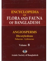 Encyclopedia of Flora and Fauna of Bangladesh, Volume 8: Angiosperms: Dicotyledons (Fabaceae – Lythraceae)