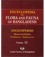 Encyclopedia of Flora and Fauna of Bangladesh, Volume 12: Angiosperms: Monocotyledons (Orchidaceae – Zingiberaceae)