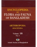Encyclopedia of Flora and Fauna of Bangladesh, Volume 18: Arthropoda ( Part I Arachnida)