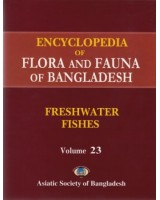 Encyclopedia of Flora and Fauna of Bangladesh, Volume 23: Freshwater Fishes