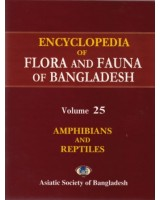 Encyclopedia of Flora and Fauna of Bangladesh, Volume 25: Amphibians and Reptiles
