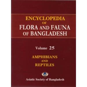 Encyclopedia of Flora and Fauna of Bangladesh, Volume 25: Amphibians and Reptiles