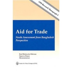 Aid for Trade: Needs Assessment from Bangladesh Perspective