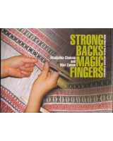 Strong Backs Magic Fingers: Traditions of Backstrap Weaving in Bangladesh