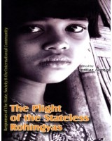 The Plight of the Stateless Rohingyas: Responses of the State, Society & the International Contemporary