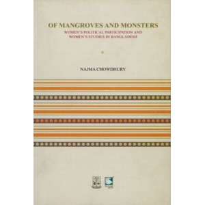 Of Mangroves and Monsters: Women's Political Participation and Women's Studies in Bangladesh