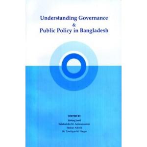 Understanding Governance & Public Policy in Bangladesh
