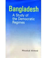 Bangladesh: A Study of the Democratic Regimes