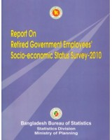 Report on Retired Government Employees' Socio-economic Status Survey-2010