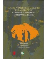 Social Protection Measures in Bangladesh: As Means to Improve Child Well-Being