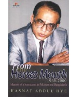 From the Horse's Mouth 1965-2000: Memoir of a bureaucrat in Pakistan and Bangladesh