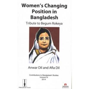 Women's Changing Position in Bangladesh: Tribute to Begum Rokeya (Contributions to Bangladesh Studies Volume XI)