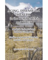 Aging, Disease and Health in the Himalayas and Tibet: Medical Ecological and Cultural Viewpoints - Studies on Arunachal Pradesh, Ladakh, and Qinghai