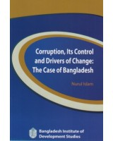 Corruption, Its Control and Drivers of Change: The Case of Bangladesh