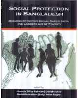 Social Protection in Bangladesh Building Effective Social Safety Nets and Ladders out of Poverty