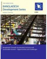 Bangladesh Towards Accelerated, Inclusive and Sustainable Growth: Opportunities and Challenges, Volume I: Overview