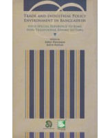 Trade and Industrial Policy Environment in Bangladesh with Special Reference to Some Non-Traditional Export Sectors