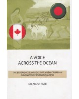 A Voice Across the Ocean: The Experiences and Ideas of a New Canadian Originating from Bangladesh
