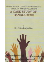 Human Rights Conditions for Peace, Stability and Development: A Case Study of Bangladesh