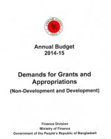 Annual Budget (Bangladesh) 2014-2015: Demands for Grants and Appropriations (Non-Development and Development)