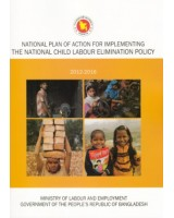 National Plan of Action for Implementing the National Child Labour Elimination Policy 2012-2016