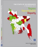 The State of Governance in Bangladesh 2012: Regions, Representation, Disparity
