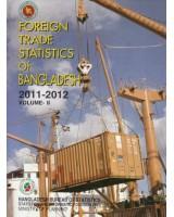 Foreign Trade Statistics of Bangladesh, 2011-2012: Volume -1 & 2