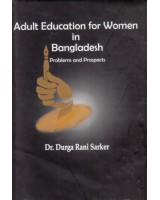 Adult Education for Women in Bangladesh: Problems and Prospects