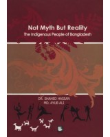 Not Myth But Reality: The Indigenous People of Bangladesh