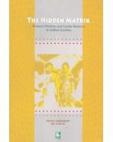 The Hidden Matrix : Women's Positions and Gender Relations in Adibasi Societies