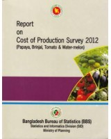 Report on Cost of Production Survey 2012 (Papaya, Brinjal, Tomato & Water-melon)