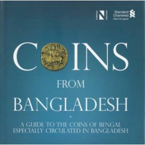 Coins from Bangladesh: A guide to the coins of Bengal especially circulated in Bangladesh