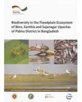 Biodiversity in the Floodplain Ecosystem of Bera, Santhia and Sujanagar Upazilas of Pabna District in Bangladesh