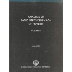 Analysis of Basic Needs Dimension of Poverty,Volume III