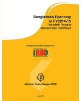 Bangladesh Economy in FY2014-15: Third Interim Review of Macroeconomic Performance